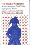 Mind of Napoleon: A Selection of His Written and Spoken Words - Napoleon, J. Christopher Herold