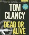 Dead or Alive - Tom Clancy, Lou Diamond Phillips, Grant Blackwood