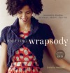 A Knitting Wrapsody: Innovative Designs to Wrap, Drape, and Tie - Kristin Omdahl