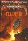 Tulimeri (Kuolemanportti, #3) - Margaret Weis, Tracy Hickman, Jukka Nyman