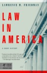 Law in America: A Short History - Lawrence M. Friedman