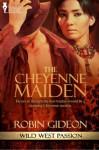The Cheyenne Maiden (Wild West Passion) - Robin Gideon