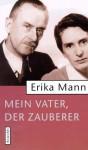 Mein Vater, der Zauberer - Erika Mann