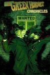 The Green Hornet Chronicles - Win Scott Eckert, Van Williams, Will Murray, Greg Cox, C.J. Henderson, Richard Dean Starr, Thom Brannan, James Reasoner, Howard Hopkins, Mark Ellis, Rich Harvey, Ron Fortier, Patricia Weakley, Terry Alexander, Robert Greenberger, Bill Spangler, Mark Justice, Matthew Baugh