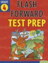 Flash Forward Test Prep: Grade 4 (Flash Kids Flash Forward) - Flash Kids