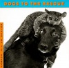 Dogs to the Rescue - Jean-Claude Suarès, J. Spencer Beck