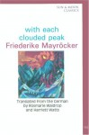 With Each Clouded Peak - Friederike Mayröcker