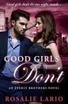 Good Girls Don't: a Billionare Bad Boy Romance Novel (The Everly Brothers Series Book 2) - Rosalie Lario