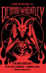 Classic Black Magic from Dennis Wheatley: The Devil Rides Out, To the Devil a Daughter, Gateway to Hell - Dennis Wheatley, Dominic Wheatley