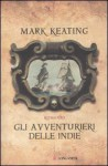 Gli avventurieri delle Indie - Mark Keating, Donatella Cerutti Pini