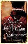 Secret Life of William Shakespeare - Jude Morgan