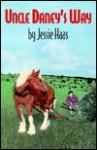 Uncle Daney's Way - Jessie Haas