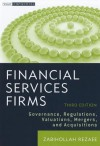 Financial Services Firms: Governance, Regulations, Valuations, Mergers, and Acquisitions - Zabihollah Rezaee, Ram Menon