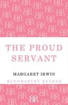 The Proud Servant - Margaret Irwin