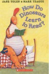 How Do Dinosaurs Learn to Read? - Jane Yolen, Mark Teague