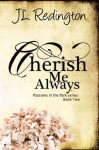 Cherish Me Always - J.L. Redington, Nicole Sanders