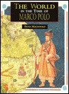 The World in the Time of Marco Polo - Fiona MacDonald