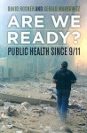 Are We Ready?: Public Health since 9/11 - David Rosner