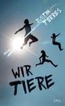 Wir Tiere: Roman (German Edition) - Justin Torres, Peter Torberg