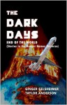 The Dark Days - End of the World - Ginger Gelsheimer, Taylor Anderson