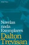 Novelas Nada Exemplares - Dalton Trevisan