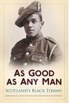 As Good as Any Man: Scotland's Black Tommy - John Sadler, Rosie Serdiville, Morag Miller, Roy Laycock