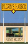 Pilgrim's Harbor - Floyd Skloot