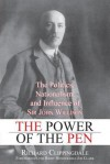 The Power of the Pen: The Politics, Nationalism, and Influence of Sir John Willison - Richard Clippingdale, Jeffrey Simpson, Joe Clark