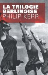 Trilogie berlinoise (Grands Formats) (French Edition) - Philip Kerr, Gilles Berton
