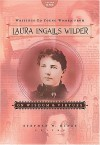 Writings to Young Women from Laura Ingalls Wilder - Volume One: On Wisdom and Virtues - Laura Ingalls Wilder, Stephen W. Hines
