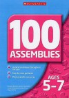 100 Assemblies 5 7 (100 Assemblies) - Georgie Beasley, Roger Smith, Lesley Prior