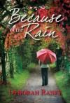 Because of the Rain - Deborah Raney
