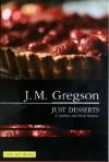 Just Desserts - J.M. Gregson