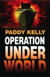 Operation Underworld - Paddy Kelly