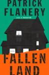 Fallen Land: A Novel - Patrick Flanery