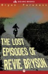 The Lost Episodes of Revie Bryson: A Novel - Bryan Furuness