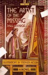 The Artist of the Missing: A Novel - Paul La Farge, Stephen Alcorn