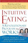 Intuitive Eating: A Revolutionary Program That Works - Evelyn Tribole, Elyse Resch