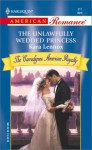 The Unlawfully Wedded Princess (Harlequin American Romance # 917) - Kara Lennox