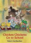 Chicken Chickens Go to School - Valeri Gorbachev