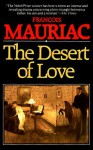 The Desert Of Love - François Mauriac