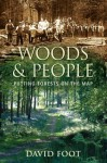 Woods & People: Putting Forests on the Map - David Foot