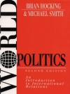 World Politics: An Introduction to International Relations - Brian Hocking, Michael Smith