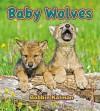 Baby Wolves - Bobbie Kalman
