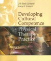 Devloping Cultural Competence in Physical Therapy Practice - Jill Black Lattanzi, Larry D. Purnell