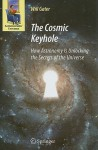 The Cosmic Keyhole: How Astronomy Is Unlocking the Secrets of the Universe - Will Gater