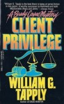Client Privilege - William G. Tapply