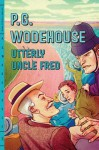 Utterly Uncle Fred - P.G. Wodehouse