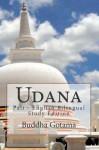Udana: Pali - English Bilingual Study Edition - Buddha Gotama