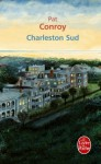 Charleston Sud - Pat Conroy, Marie-Lise Marlière, Guillaume Marlière